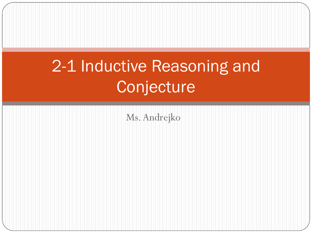 2 1 Inductive Reasoning And Conjecture