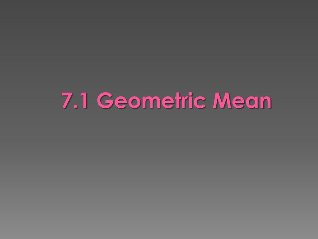 7 1 Geometric Mean
