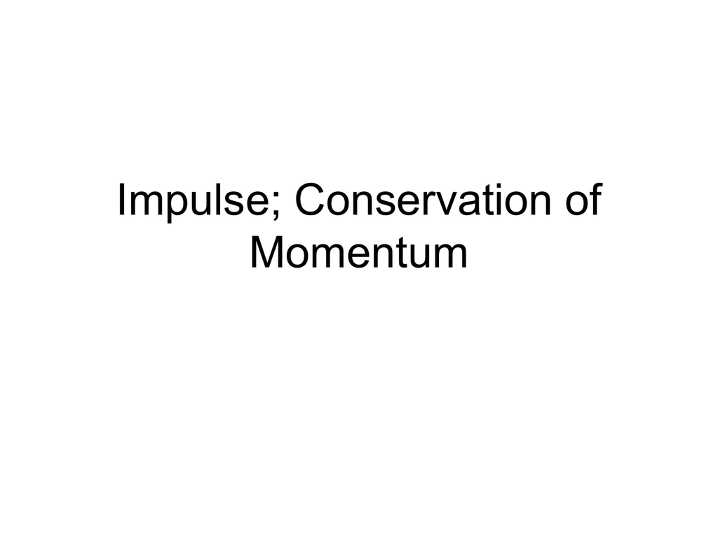 Impulse And Conservation Of Momentum Notes