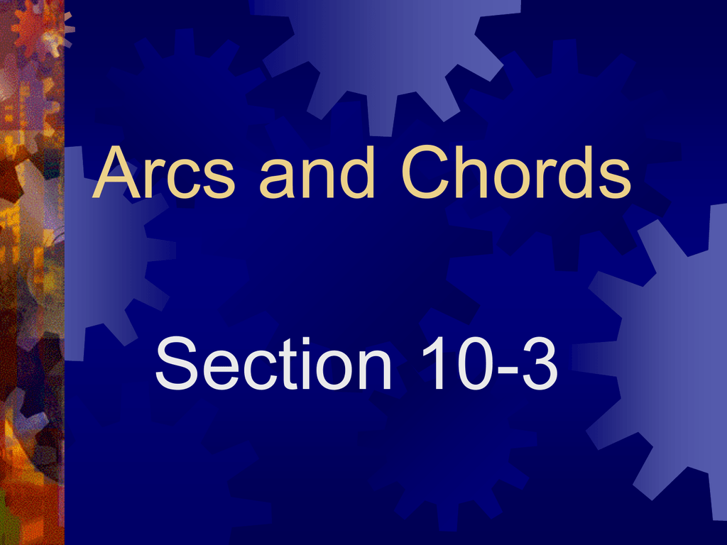 10 3 Arcs And Chords