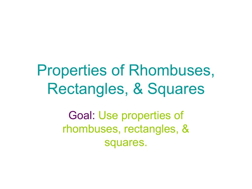 Properties Of Rhombuses Rectangles Amp Squares