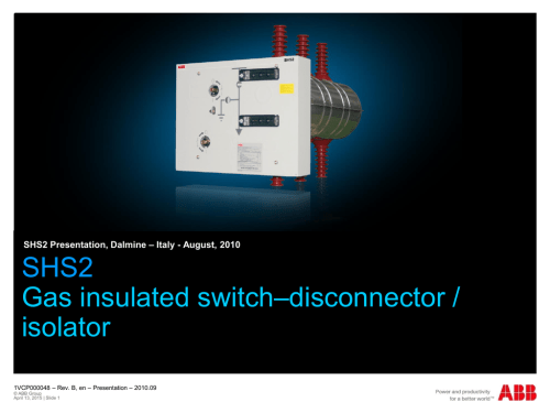 small resolution of shs2 gas insulated switch disconnectors presentation isolator switch wiring diagram ib 750 battery isolator wiring diagram