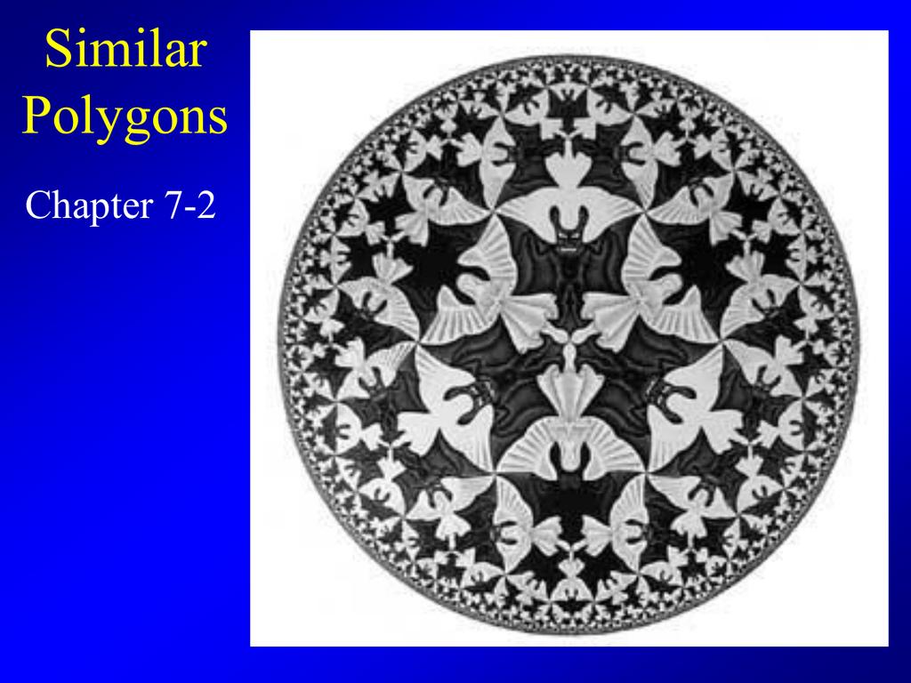 Geo Ch 7 2 Similar Polygons