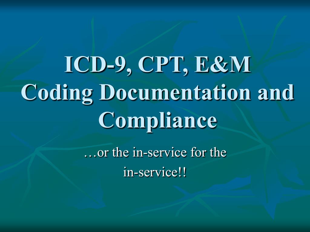 E Amp M Coding Documentation And Compliance Education