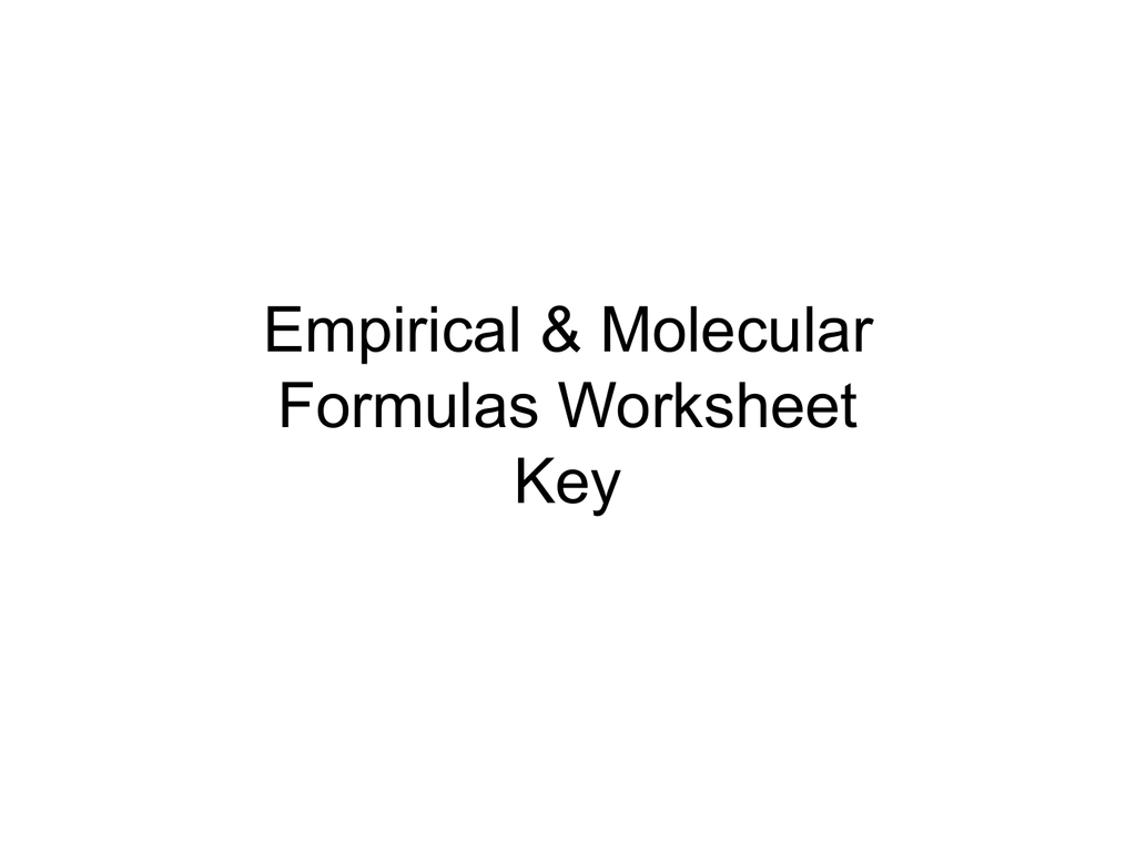 Empirical Amp Molecular Formulas Worksheet Key