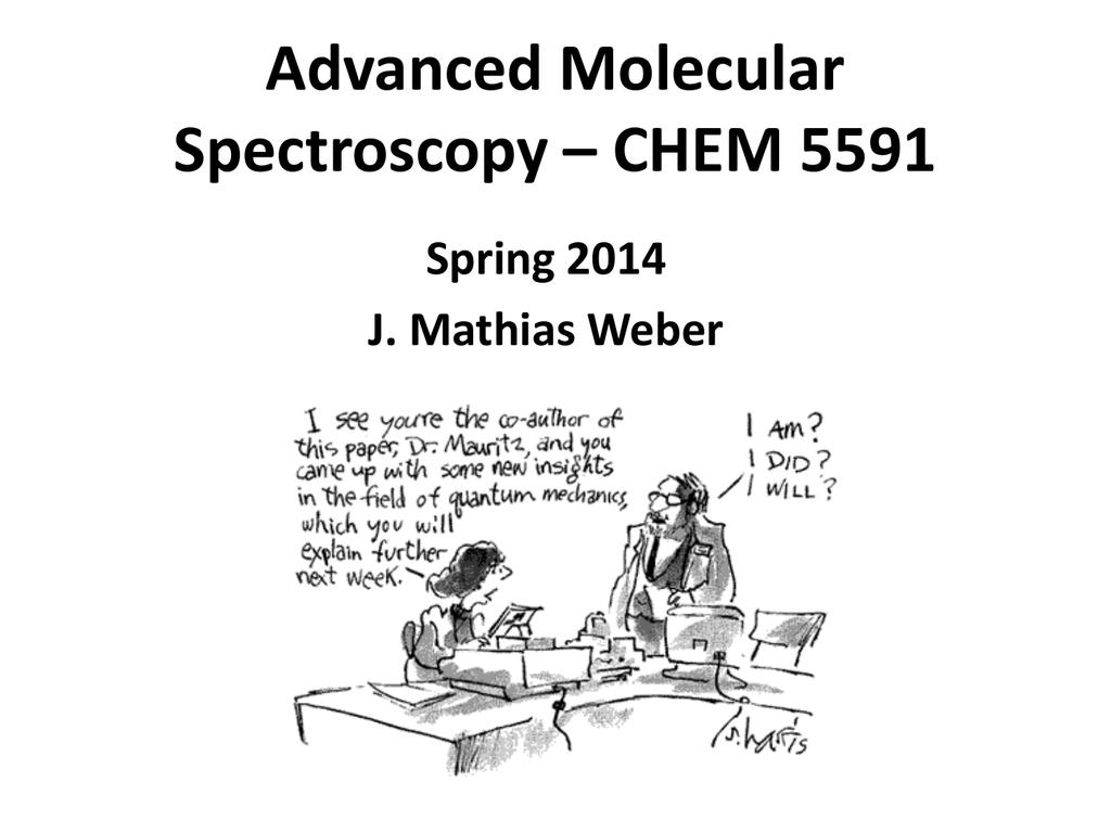 Advanced Molecular Spectrsocopy