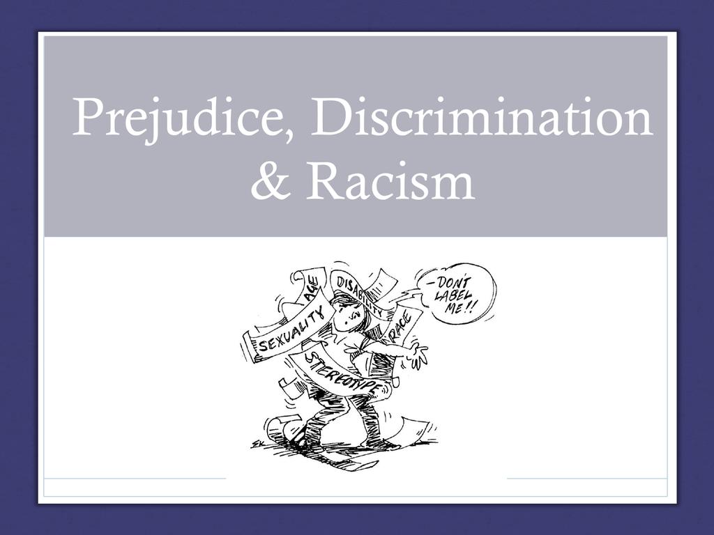 Prejudice Discrimination Amp Racism