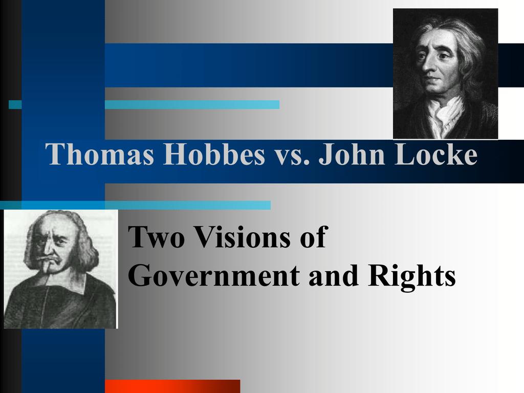Thomas Hobbes Vs John Locke