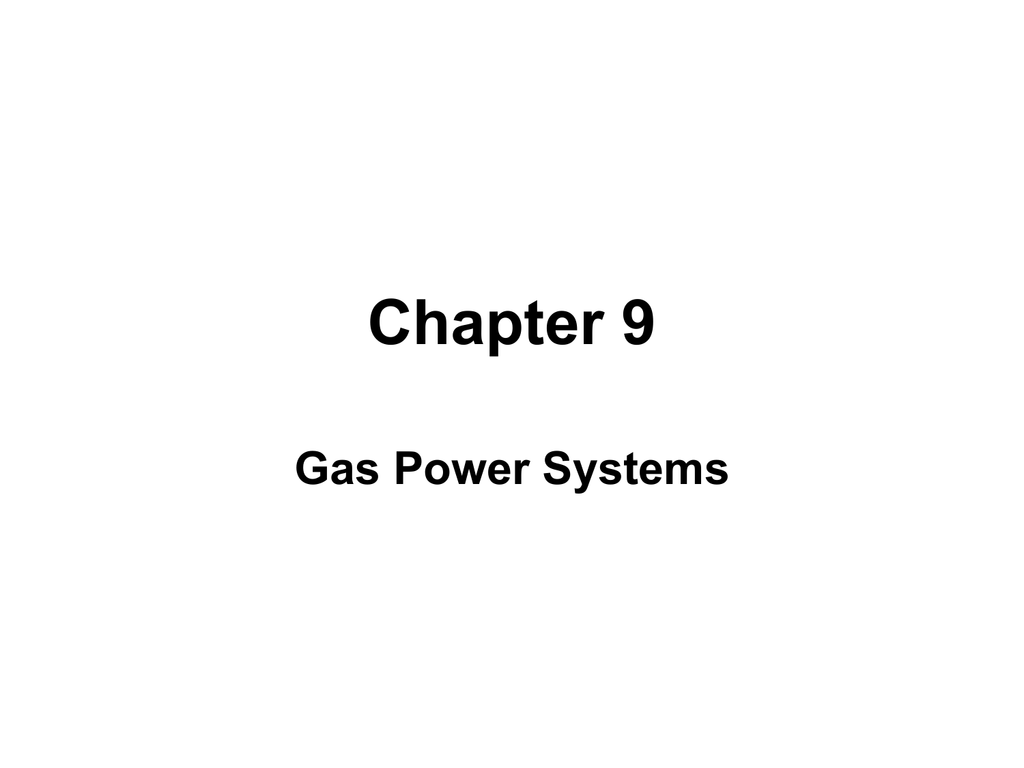 hight resolution of chapter 9 gas power systems learning outcomes perform air standard analyses of internal combustion engines based on the otto diesel and dual cycles