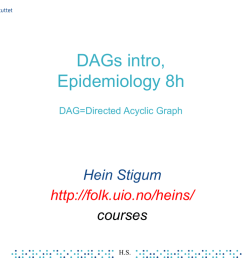 dags intro epidemiology 8h dag directed acyclic graph hein stigum http folk uio no heins courses may 16 h s 1 agenda dag concepts causal thinking  [ 1024 x 768 Pixel ]