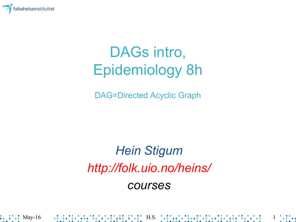 medium resolution of dags intro epidemiology 8h dag directed acyclic graph hein stigum http folk uio no heins courses may 16 h s 1 agenda dag concepts causal thinking