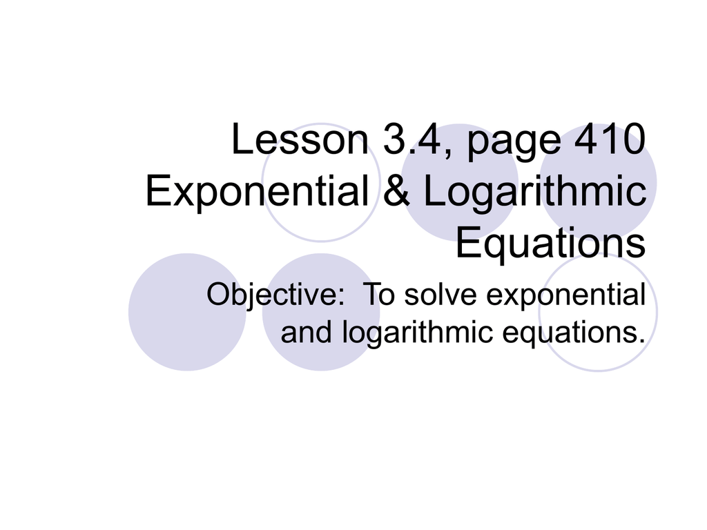 Lesson 3 4 Page 410 Exponential Amp Logarithmic Equations