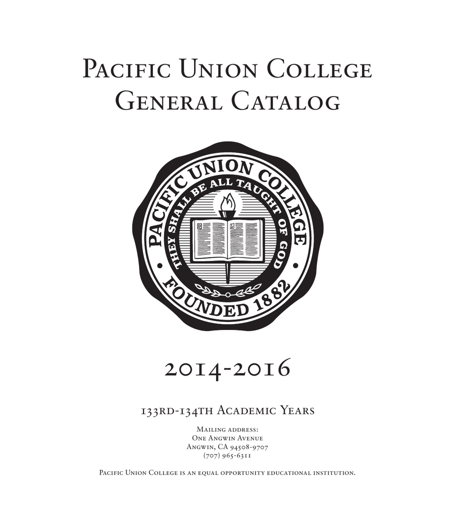 Pacific Union College General Catalog 2014-2016 133rd