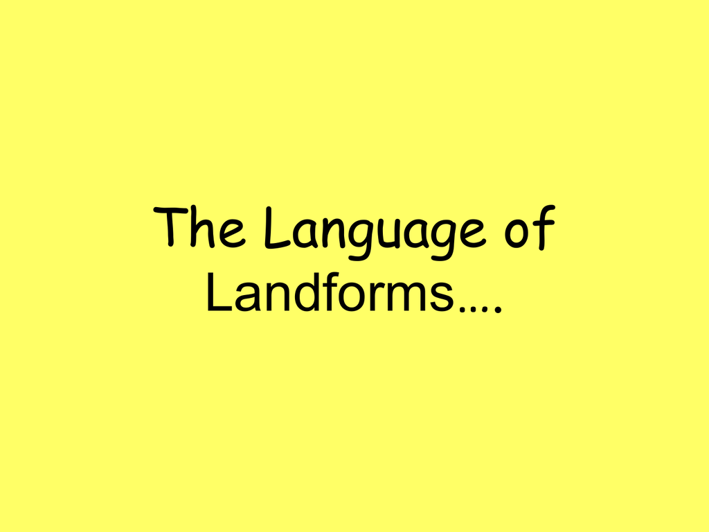 Ppt On Landforms Of The Earth