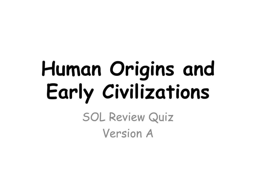 Human Origins and Early Civilizations SOL Review Quiz