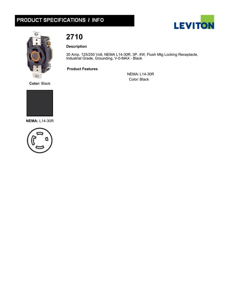 Color: Black NEMA: L14-30R Description 30 Amp, 125/250 Volt
