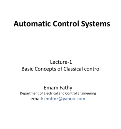 automatic control systems lecture 1 basic concepts of classical control emam fathy department of electrical and control engineering email emfmz yahoo com 1  [ 1024 x 768 Pixel ]