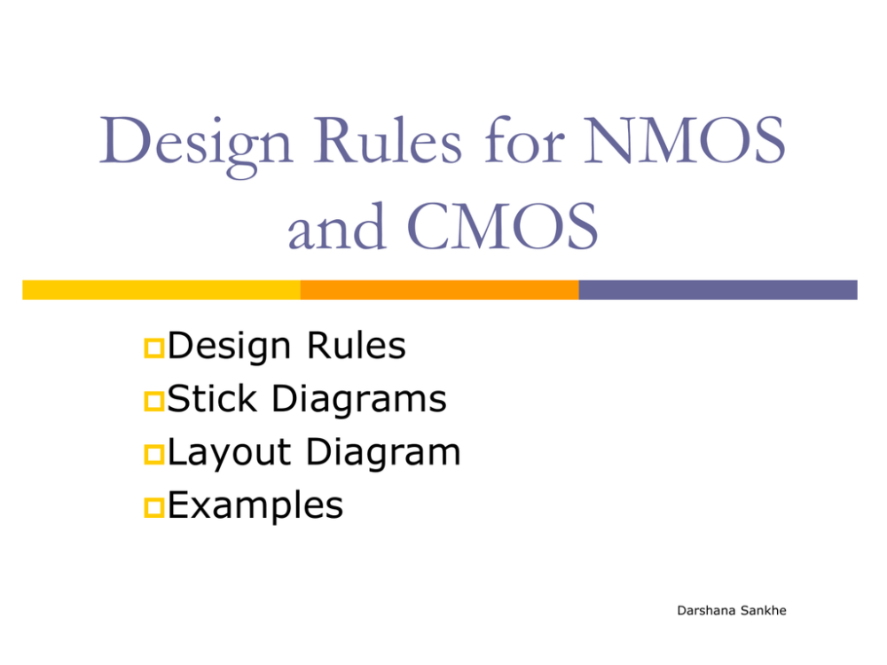 medium resolution of design rules for nmos and cmos design rules stick diagrams layout diagram examples darshana sankhe design rules introduction design rules are a