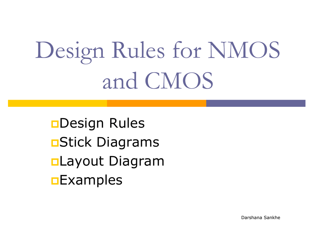 hight resolution of design rules for nmos and cmos design rules stick diagrams layout diagram examples darshana sankhe design rules introduction design rules are a