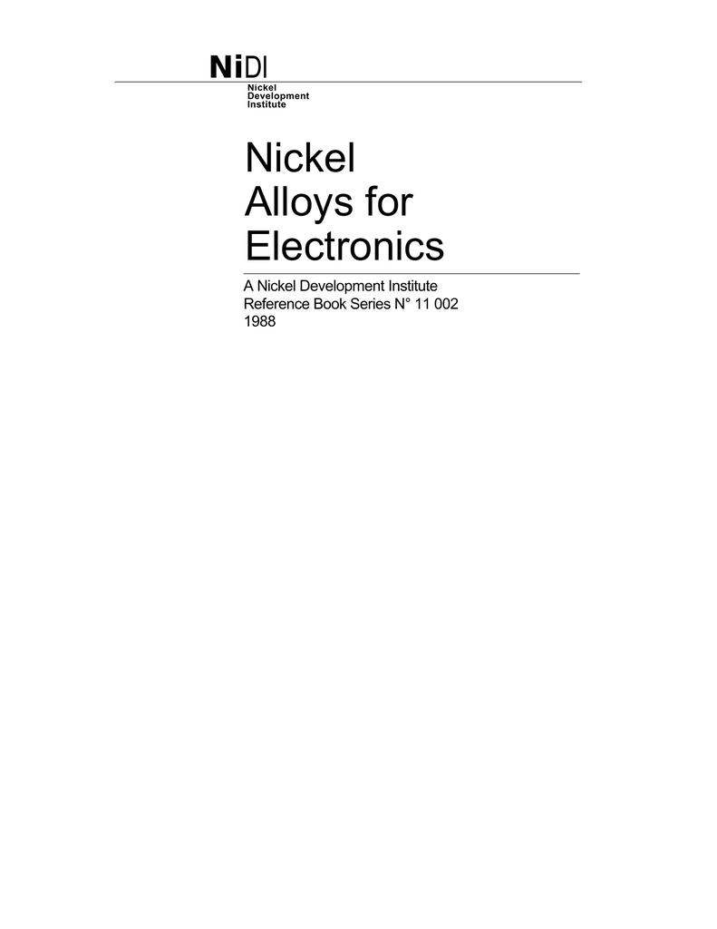 medium resolution of nidi nickel development institute nickel alloys for electronics a nickel development institute reference book series n 11 002 1988 nidi nickel development