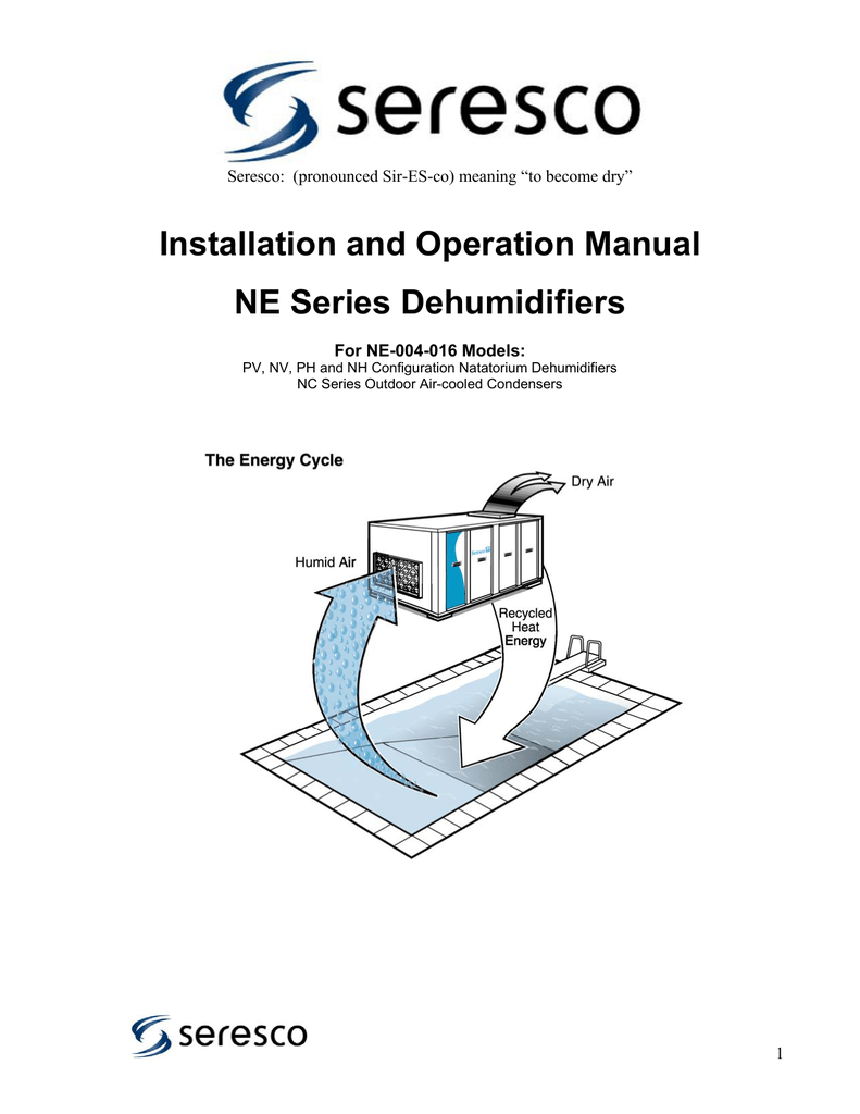 hight resolution of seresco pronounced sir es co meaning to become dry installation and operation manual ne series dehumidifiers for ne 004 016 models pv nv