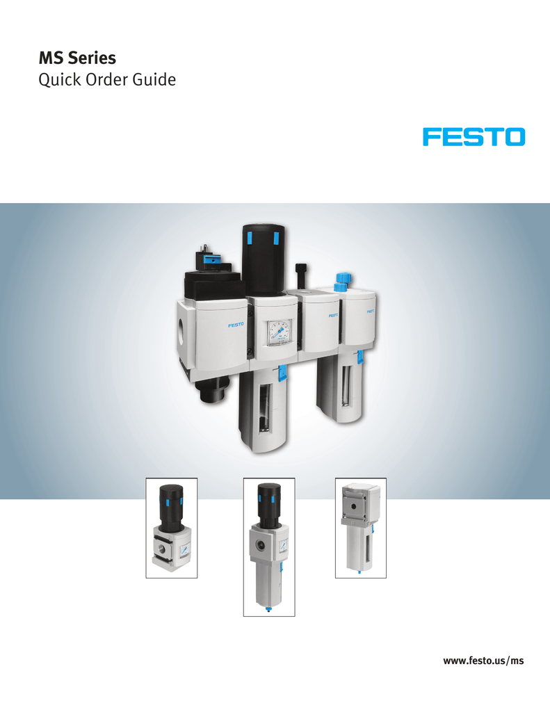 medium resolution of ms series quick order guide www festo us ms your objective perfect compressed air preparation our solution freely combinable function modules we make your