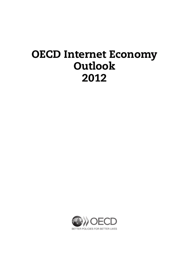 hight resolution of oecd internet economy outlook 2012 this work is published on the responsibility of the secretary general of the oecd the opinions expressed and arguments