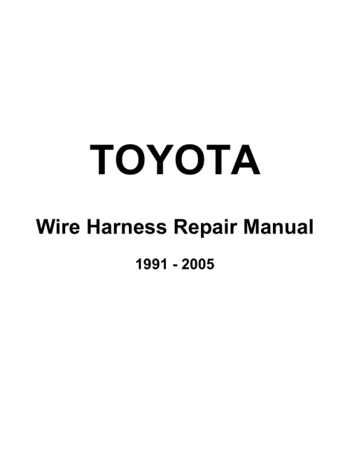 small resolution of toyota wire harness repair manual 1991 2005 foreword this manual has been prepared for use when performing terminal repairs wire repairs or connector
