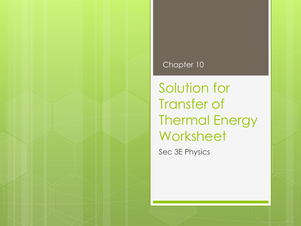 Chapter 10 Solution For Transfer Of Thermal Energy Worksheet