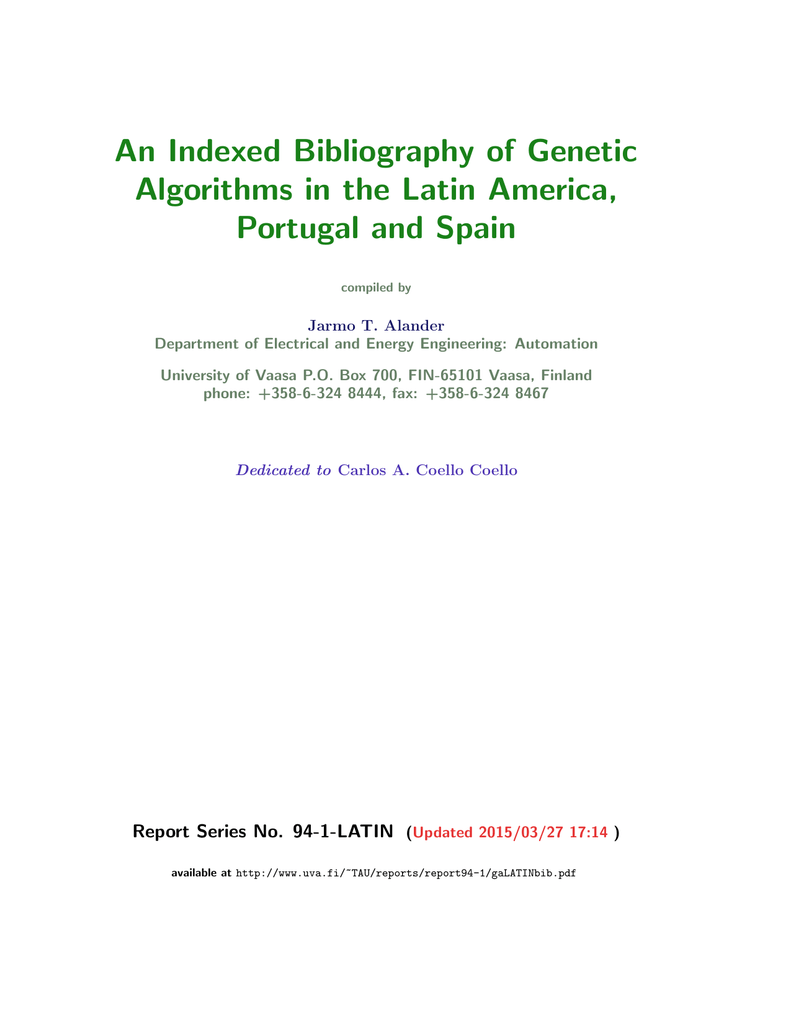 hight resolution of an indexed bibliography of genetic algorithms in the latin america portugal and spain compiled by jarmo t alander department of electrical and energy