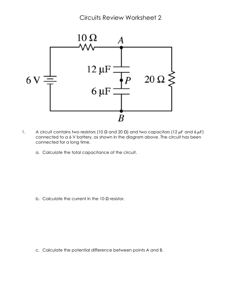 hight resolution of circuits review worksheet 2 1 a circuit contains two resistors 10 and 20 and two capacitors 12 and 6 connected to a 6 v battery