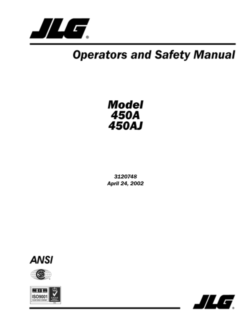small resolution of operators and safety manual model 450a 450aj 3120748 april 24 2002 ansi jlg lift foreword foreword the purpose of this manual is to provide users with
