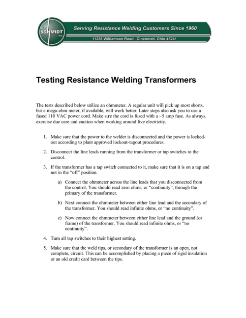 small resolution of testing resistance welding transformers the tests described below utilize an ohmmeter a regular unit will pick up most shorts but a mega ohm meter