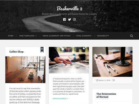 Baskerville 2 is a dynamic, grid-based theme for curators. It's the perfect way to showcase your posts, videos, images and galleries, and share your favorite quotes and links.