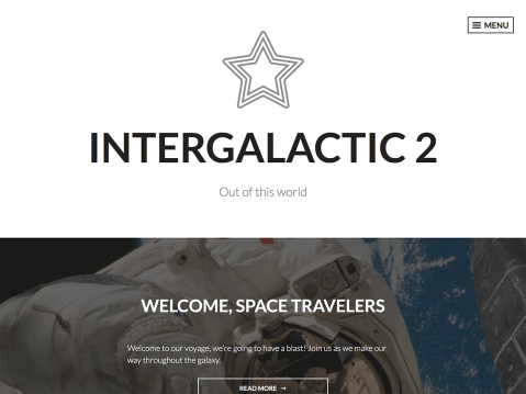 Intergalactic 2 is a stunning specimen for your personal blog. Bold featured images act as the backdrop to your text, giving you a high-contrast, readable theme that's perfect for making your content pop. The one-column layout provides a distraction-free environment for reading, while the slide-out menu keeps your navigation and secondary content readily accessible.