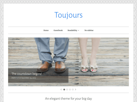 Toujours has a simple, elegant design that's perfect for planning and sharing moments from your wedding. The theme highlights your content with a slideshow, large featured images, and a unique layout for recent posts.