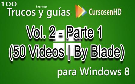 CursosenHD: 100 Tips, Trucos y Secretos de Windows 8 Vol 2 Parte 1 [50Videos]