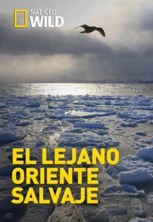 NatGeo: El lejano Oriente salvaje (2017)