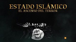 C. Historia: Estado Islámico: El ascenso del terror (2016) [SATRIP 720p]