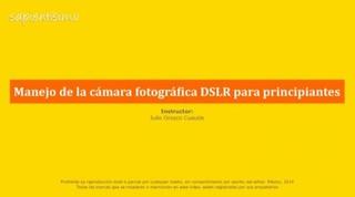 Manejo de la cámara fotográfica DSLR para principiantes [Video Curso]
