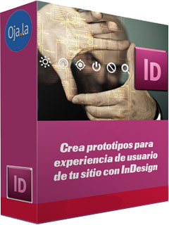 Ojala: Crea prototipos para experiencia de usuario de tu sitio con InDesign