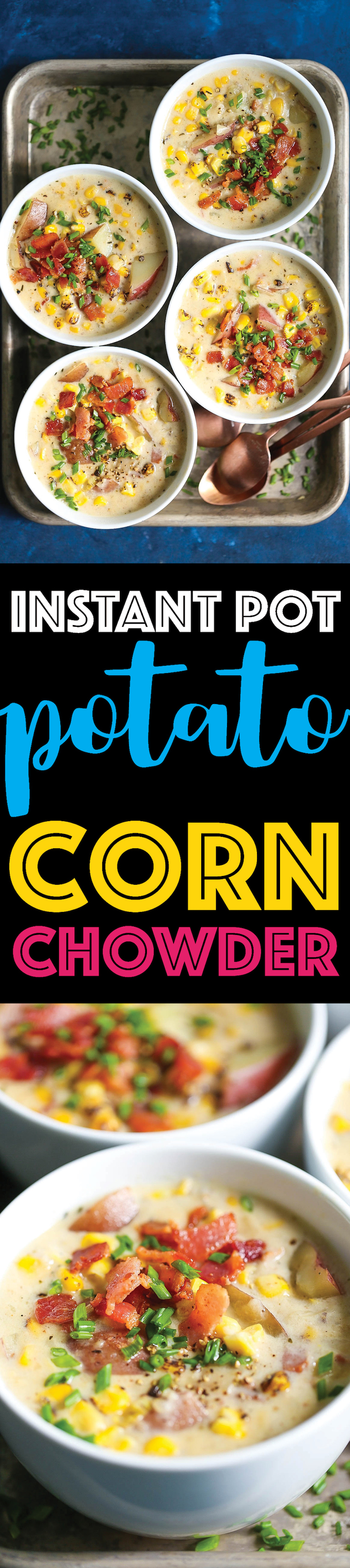 Instant Pot Potato Corn Chowder - So hearty, cozy and creamy – perfect for those cold nights! And it's made right in your pressure cooker so effortlessly! It's comfort food at it's easiest!