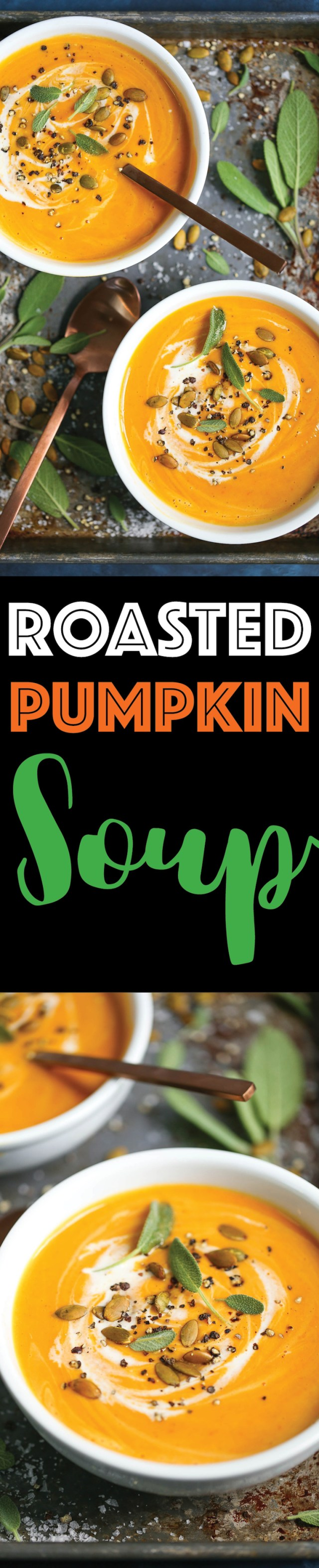 Roasted Pumpkin Soup -My favorite Fall and Winter soup! You'll really want it all year long. And you can also substitute the pumpkin with butternut squash!