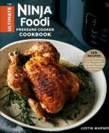 The Ultimate Ninja Foodi Pressure Cooker Cookbook