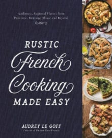 Rustic French Cooking Made Easy Cookbook