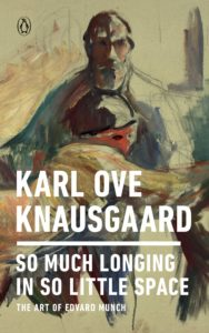 Karl Ove Knausgaard, So Much Longing in So Little Space