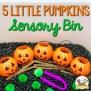 5 Little Pumpkins Halloween Sensory Bin Pre K Pages