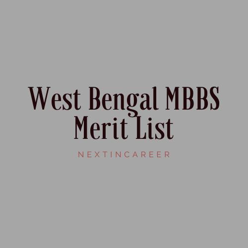 West Bengal MBBS/NEET Merit List 2020: Check Cut off, Rank