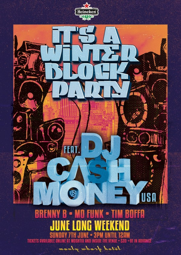 Winter Block Party Feat Dj Cash Money Usa Tickets Nsw 2015 Moshtix