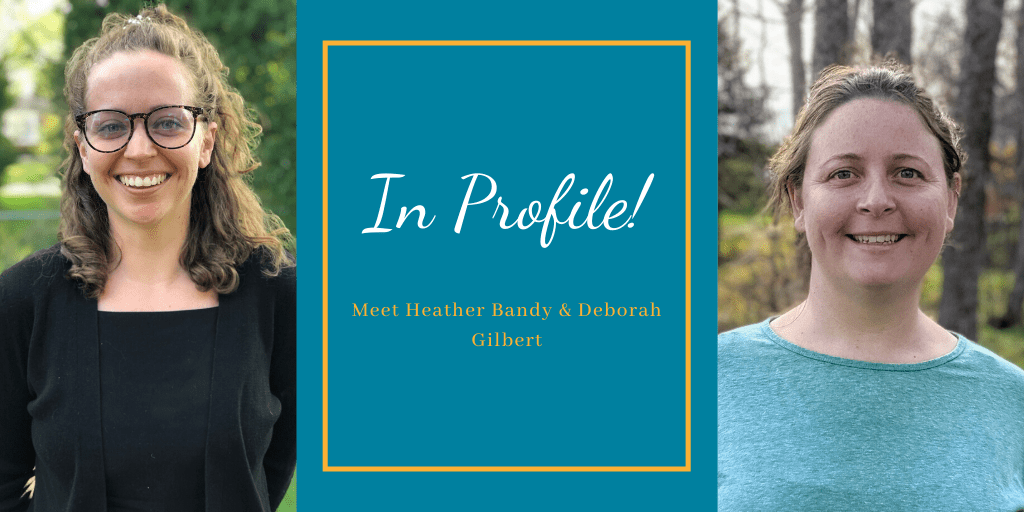 In Profile! Heather Bandy & Deborah Gilbert